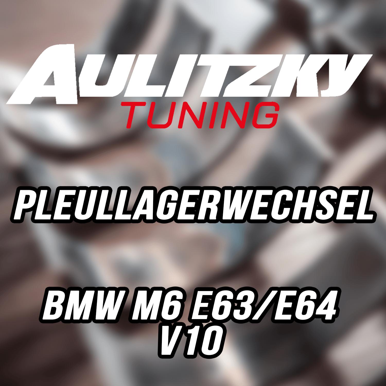 Aulitzky Tuning | Pleuellagerwechsel | BMW M6 | E62/E63 V10 S85